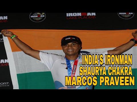 MEET THE INDIA'S IRONMAN   SHAURYA CHAKRA MARCOS PRAVEEN KUMAR TEOTIA