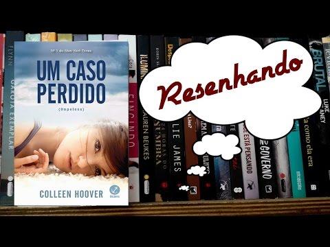 Resenha: Um caso perdido por Colleen Hoover