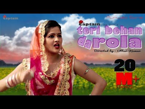 Teri Bahen da Rola Punjabi dj song || superhit dhamaka:  Banner - Captain cine teamSong -  Teri behan da rolaMusic - VR bros. & Pankaj Sharma MR studioSinger - Vikas Karora & Pooja KathuriaD.O.P. & Directed by - Deepak bhardwajWriter - ChanchalMake-up - AnuradhaArtist - Uttar kumar , Kavita joshi & Madhu tyagi