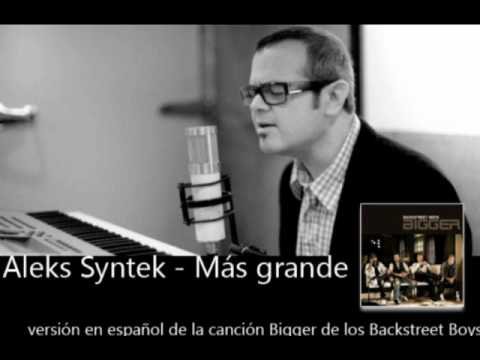 0 Video Mas Grande   Aleks Syntek (cover Bigger)