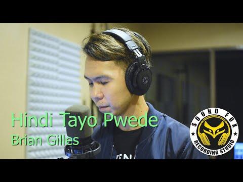 Hindi Tayo Pwede | Brian Gilles cover with Lyrics