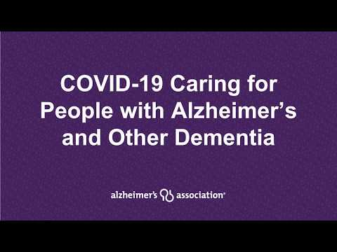COVID-19 Caring for People with Alzheimer's and Other Dementias
