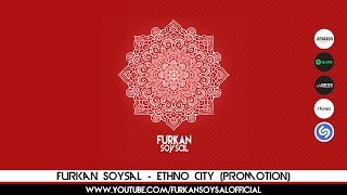 Ethno City - Furkan Soysal [Album Promotion] Video