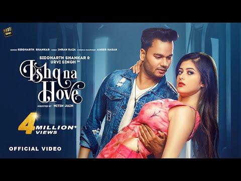 Ishq Na Hove Song | Official Music Video | Siddharth Shankar | Urvi Singh
