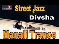 Super Dancer-2   I   Audition Preparation   I   Manali trance  I   Street jazz  I Divsha