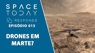 Drones Em Marte? - Space Today Responde Ep.013 by Space Today