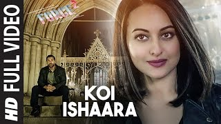 Koi Ishaara  Full Video Song   Force 2   John Abraham  Sonakshi Sinha  Amaal Mallik   Armaan Malik