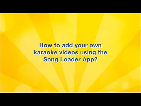 How To Add Your Karaoke Videos Using Song Loader App