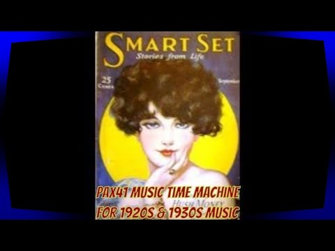 Hit Songs of the 1920′s – Rudy Vallee – Ben Pollack – Earl Burtnett – Jean Goldkette