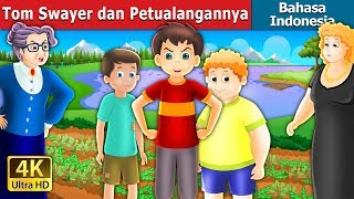Video Tom Swayer dan Petualangannya | Dongeng anak | Dongeng Bahasa Indonesia MP3, 3GP, MP4, WEBM, AVI, FLV Maret 2019