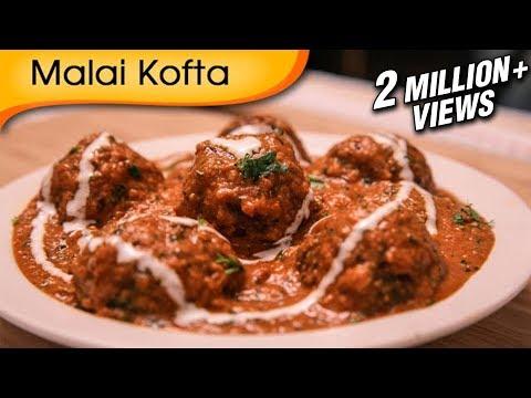 Malai Kofta – Easy To Make Popular North Indian Vegetarian Recipe By Ruchi Bharani