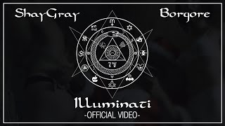 Thumbnail for SHAYGRAY & BORGORE — Illuminati (Official Video)