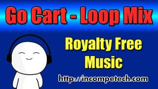 Go Cart Loop Mix - Royalty Free Music http://incompetech.com/music/royalty-free/index.html?isrc=USUAN1300008. Genre: Electronica Collection: Hard Electronic ...