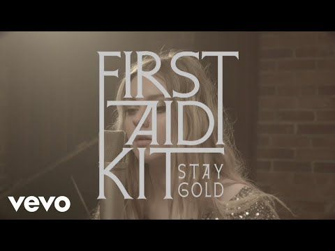 First Aid Kit - Stay Gold (Stockholm Session)