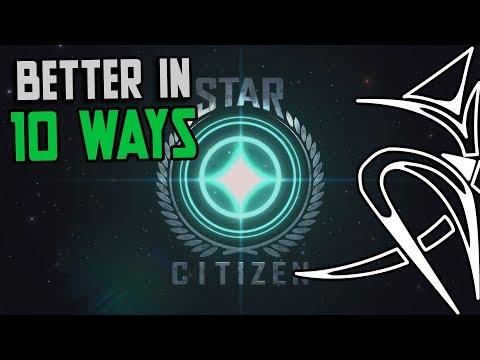 10 reasons Star Citizen is BETTER
