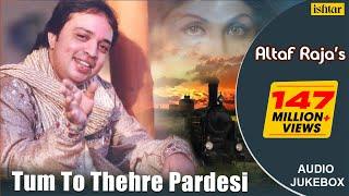 Video Tum To Thehre Pardesi - Altaf Raja | Best Hindi Romantic Songs | AUDIO JUKEBOX | Hindi Album Songs MP3, 3GP, MP4, WEBM, AVI, FLV September 2019