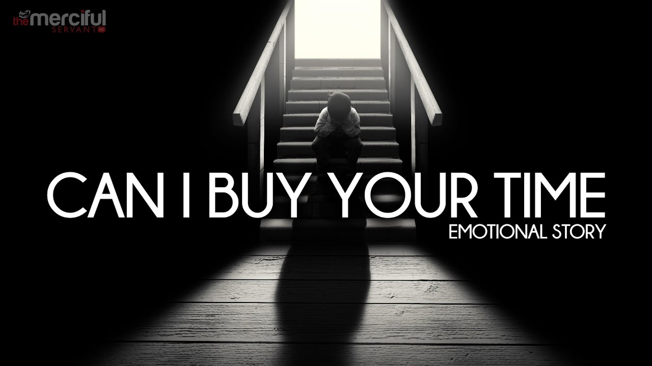 Can I Buy Your Time – Emotional Story