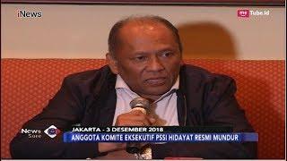Video Komite Eksekutif PSSI Hidayat Resmi Mengundurkan Diri dari Jabatannya - iNews Sore 05/12 MP3, 3GP, MP4, WEBM, AVI, FLV Desember 2018
