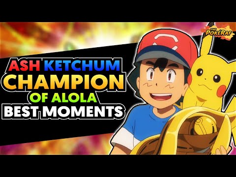 Ash Ketchum - The Alola Pokémon Champion From Pallet Town 🏆 (Best Moments in the Pokémon Anime)