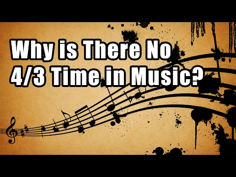 Why is There No 4/3 Time in Music?