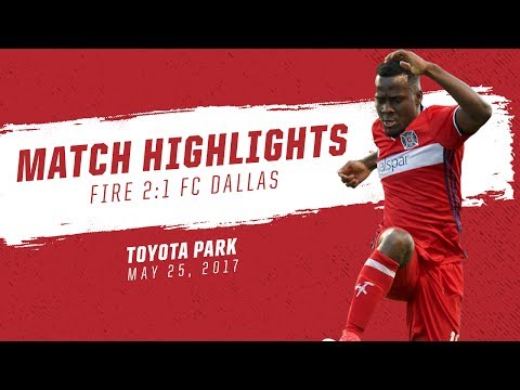 Video: Match Highlights | Chicago Fire 2:1 FC Dallas | May 25, 2017