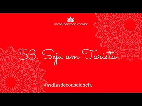 Seja um turista - 53 de 57 - #57diasdeconsciencia