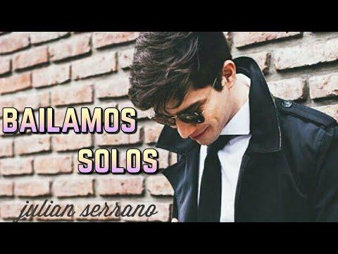 Bailamos Solos ~ Julián Serrano [video clip no oficial]