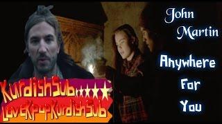 Dec 20, 2014 ... John Martin - Anywhere For You [Kurdish Sub] HD. RaWa ☆ nLoveKPopKurdishSubs ☆. Loading... Unsubscribe from RaWa...