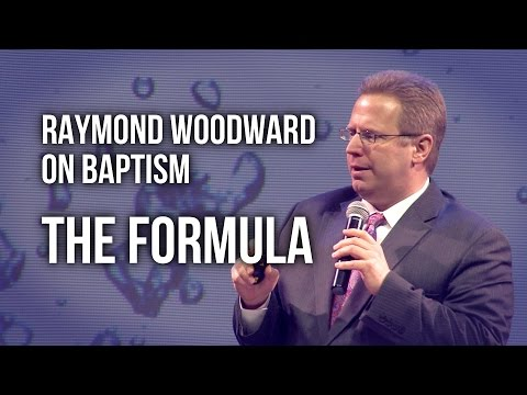 Raymond Woodward On Baptism – The Formula