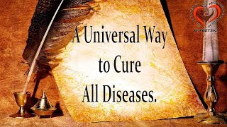 A Universal Way to Cure All Diseases.