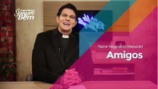 Padre Reginaldo Manzotti - Amigos
