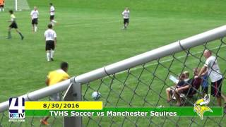 TVHS Soccer vs Manchester Squires