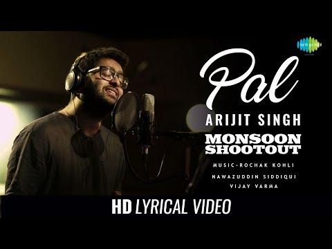 Pal | Lyrical | Monsoon Shootout | Arijit Singh |