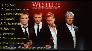 WESTLIFE - Full Album - Have You Ever Been In Love