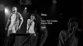 Tyler, The Creator - Okay (ft. Kanye West)