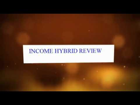 INCOME HYBRID REVIEW-KNOW HOW GOOD IT IS IN MY REVIEW