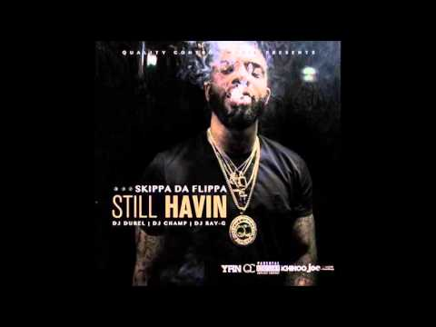 Skippa Da Flippa - I know Ft Lucci (Still Havin)