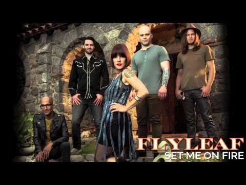 Flyleaf - Set Me On Fire [Audio] - Flyleaf