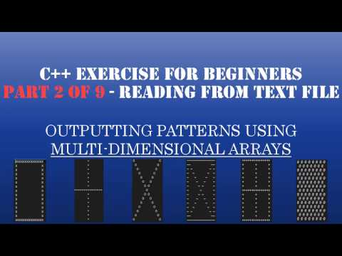 C++ Learn To Program – C++ Multidimensional Arrays & Loops to Create Patterns – Pt2: C++ Reading Text File