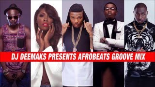 DJ DEEMAKS - AFROBEATS GROOVE MIX 2014