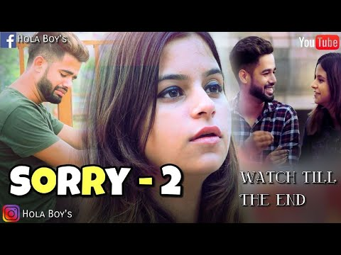 SORRY-2 || THE UNEXPECTED TWIST || - HOLA BOYS