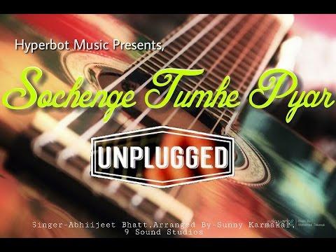 Video Sochenge Tumhe Pyar | Unplugged Version | Deewana Movie | By Abhiijeet Bhatt download in MP3, 3GP, MP4, WEBM, AVI, FLV January 2017