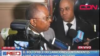 ¨El Boli¨ofreció declaraciones contundentes sobre asesinato de Emely Peguero