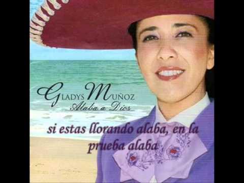 GLADYS MUÑOS-ALABA A DIOS