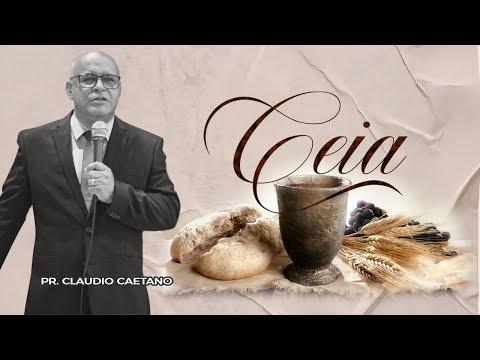 Santa Ceia do Senhor - Pr. Claudio Caetano