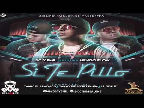 Letra Si Te Pillo DC Y Emil Ft Ñengo Flow