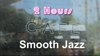 Cafe Music & Cafe Music Playlist:  Rainy Mood Cafe Music Compilation Jazz Mix 2013 and 2014