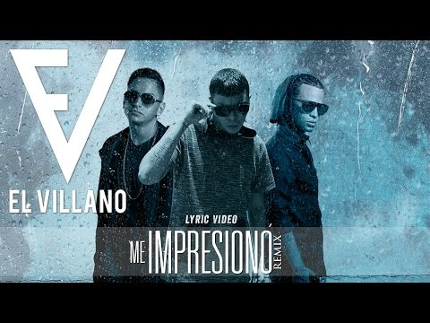 Letra Me impresionó (Remix) Yeyow Ft Arcangel Y El Villano