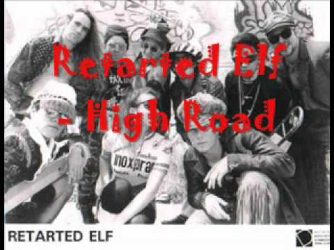 Retarted Elf- High Road.wmv