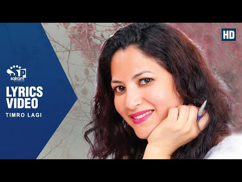 (New Morden Song | Timro Lagi..| Satya Raj Acharya  | Sanjita Deoja | Kiran Kandel |  | 2018 | - Duration: 5 minutes, 40 seconds.)